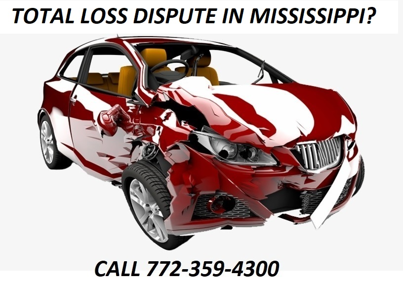 TOTAL LOSS DISPUTE IN MISSISSIPPI